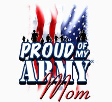 Proud of my Army Mom Unisex T-Shirt