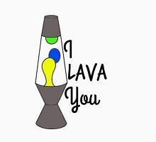 I LAVA YOU design Unisex T-Shirt