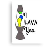 I LAVA YOU design Canvas Print