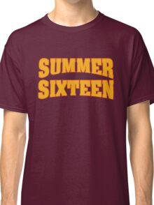 Summer Sixteen  Classic T-Shirt