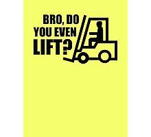 Bro, Do You Even Lift? Photographic Print