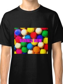 Bubble Gum with text Classic T-Shirt