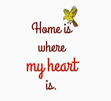 HOME IS WHERE MY HEART IS Unisex T-Shirt
