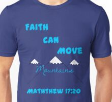 Matthew 17:20 Faith Can Move Mountains Unisex T-Shirt