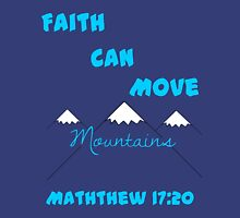Matthew 17:20 Faith Can Move Mountains Unisex T-Shirt