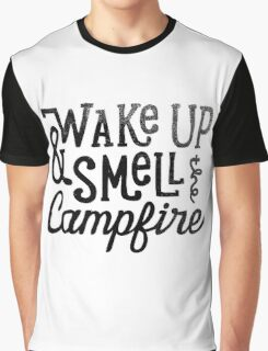 Wake up & Smell the campfire Graphic T-Shirt