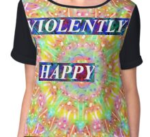 VIOLENTLY HAPPY Chiffon Top