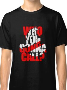 Who You Gonna Call Ghostbuster Classic T-Shirt