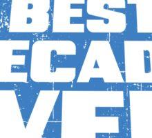 Best decade ever! Sticker