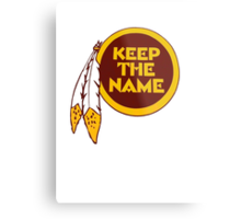 Redskins - Keep The Name Metal Print