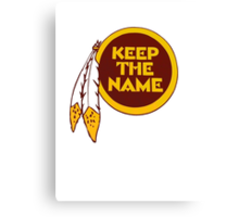 Redskins - Keep The Name Canvas Print