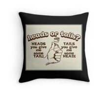 ~ Heads or Tails ~  Throw Pillow
