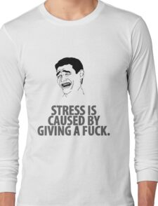 ~ Stress is Caused by ... ~  Long Sleeve T-Shirt