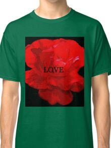 Love and the red flower Classic T-Shirt
