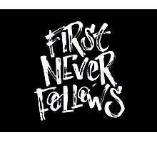 first never follow Photographic Print