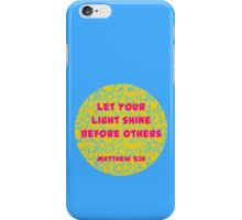 Matthew 5:16 - Let Your Light Shine iPhone Case/Skin