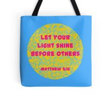 Matthew 5:16 - Let Your Light Shine Tote Bag