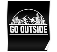 Go Outside T-Shirt, Camping Lover Quote, Camper T-Shirt Poster