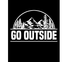 Go Outside T-Shirt, Camping Lover Quote, Camper T-Shirt Photographic Print