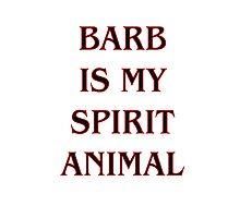 Barb Is My Spirit Animal Photographic Print