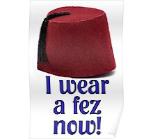 Doctor Who Quote Print - I wear a fez now! Poster