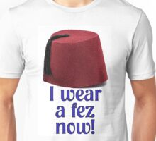Doctor Who Quote Print - I wear a fez now! Unisex T-Shirt