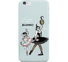King of the Ballerinas  iPhone Case/Skin