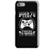 born to game forced to work   iPhone Case/Skin