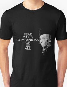 Fear Makes Companions Of Us All Unisex T-Shirt