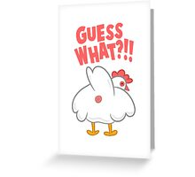 Guess what?!! Greeting Card