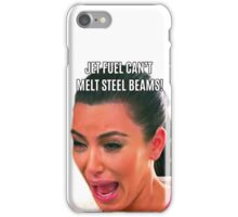 Kim crying jet fuel steel beams iPhone Case/Skin