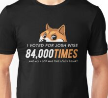 I voted for Josh Wise 84,000 times and all I got was this lousy t-shirt (Dogecoin) Unisex T-Shirt