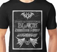 i dont always wear black Unisex T-Shirt