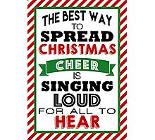 The Best Way to Spread Christmas Cheer! Photographic Print
