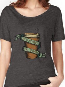 Everything is Fine- Blair's Design Women's Relaxed Fit T-Shirt
