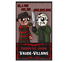 Freddy vs. Jason: Vaude-Villains Photographic Print