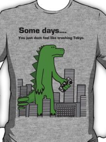 Some Days You Just Don't Feel Like Trashing Tokyo T-Shirt