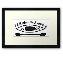 Kayak Design - I'd Rather Be Kayaking Framed Print