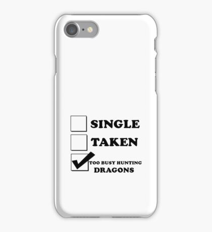 too busy hunting dragons iPhone Case/Skin