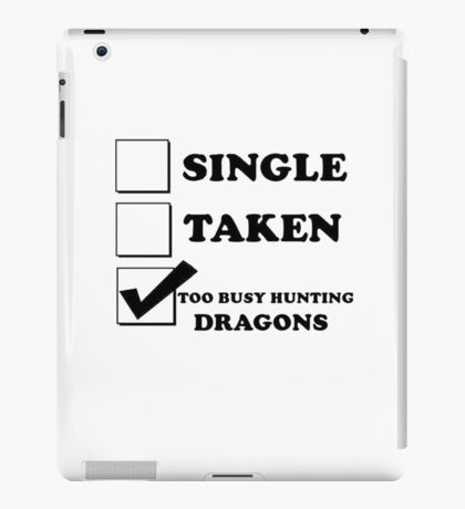 too busy hunting dragons iPad Case/Skin