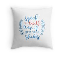 Speak The Truth | Our Revolution Throw Pillow