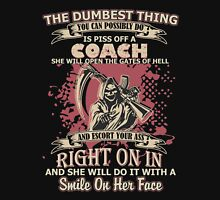 Coach - You Can Possibly Do Is Piss Off A Coach T-shirts Unisex T-Shirt