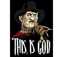 Freddy Krueger - This, is god Photographic Print
