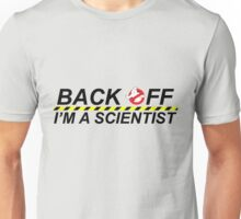 Ghostbusters - Back Off I'm A Scientist - Black on Light Unisex T-Shirt