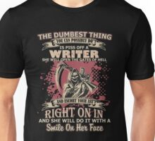 Writer - You Can Possibly Do Is Piss Off A Writer T-shirts Unisex T-Shirt