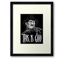 Freddy Krueger - This, is god - Black & White Framed Print