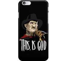 Freddy Krueger - This, is god iPhone Case/Skin
