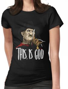 Freddy Krueger - This, is god Womens Fitted T-Shirt