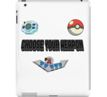 Choose Your Nostalgia Weapon iPad Case/Skin
