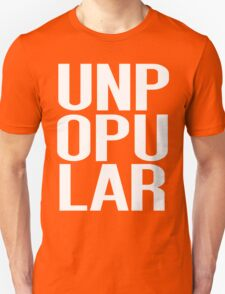 UNPOPULAR - big text  T-Shirt